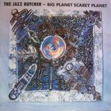 The Jazz Butcher Big Planet Scarey Planet