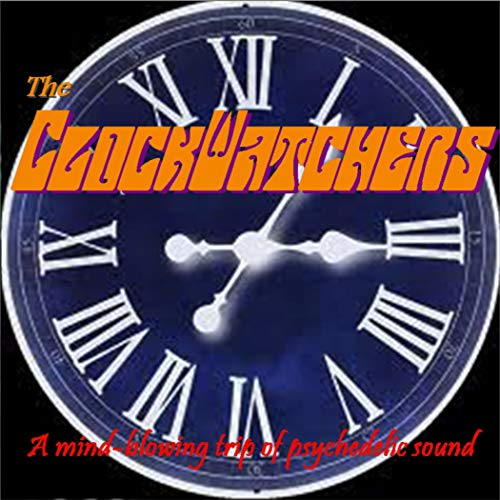 Clockwatchers Mind Blowing Trip Of Psychedel