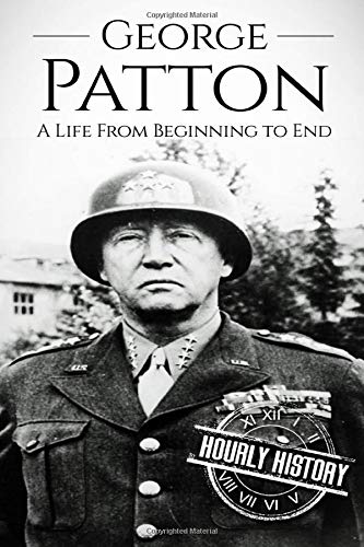 hourly-history-george-patton-a-life-from-beginning-to-end