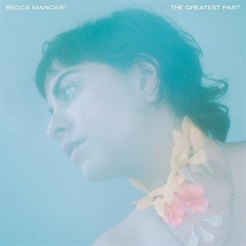 Becca Mancari The Greatest Part (coke Bottle Clear Vinyl) Amped Exclusive