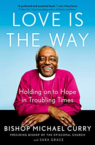 bishop-michael-curry-love-is-the-way-holding-on-to-hope-in-troubling-times