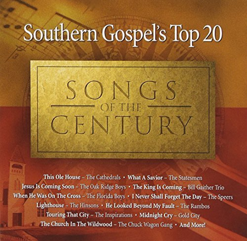 Southern Gospel's Top 20 So Southern Gospel's Top 20 Songs Gaither Trio Oak Ridge Boys Statesmen Stamps Imperials