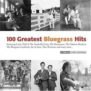 100 Greatest Bluegrass Hits 100 Greatest Bluegrass Hits Stonemans Graves Martin 4 CD