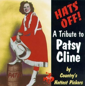 Hats Off! Tribute To Patsy Cli Hats Off! Tribute To Patsy Cli Thoraton Turner Howard Cushman T T Patsy Cline