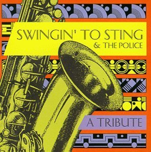 Tribute To String & The Police Swingin' To Sting & The Police
