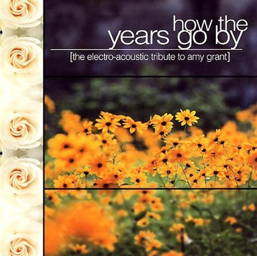How The Years Go By Electro Ac How The Years Go By Electro Ac T T Amy Grant