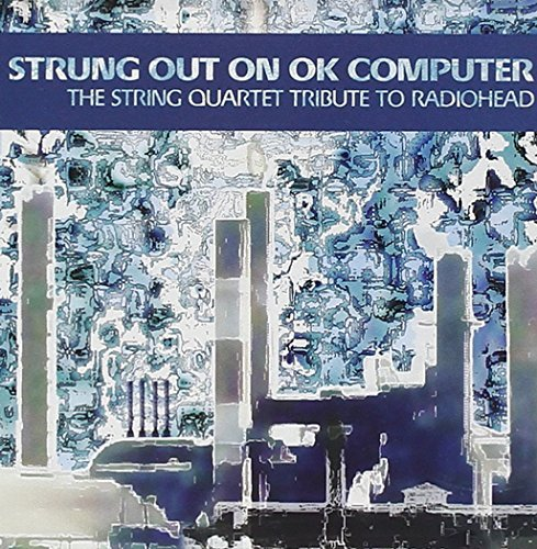 Strung Out On Ok Computer Stri Strung Out On Ok Computer Stri