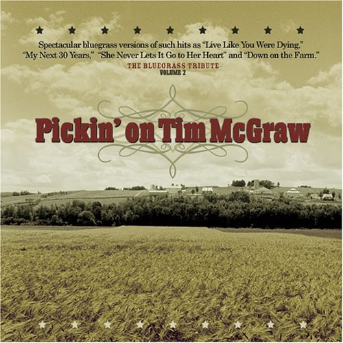 Pickin' On Tim Mcgraw Vol. 2 Pickin' On Tim Mcgraw T T Tim Mcgraw