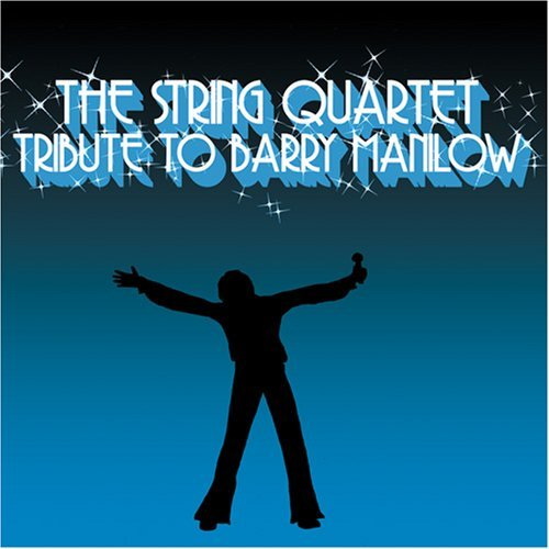 Tribute To Barry Manilow String Quartet Tribute To Barr