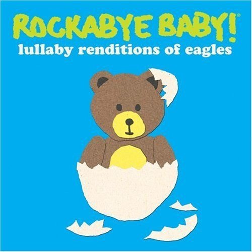 Rockabye Baby! Lullaby Renditions Of The Eagl