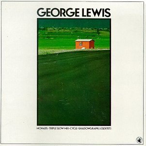 George Lewis Monads Triple Slow Mix Cycle