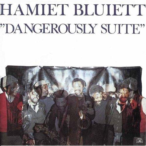 Hamiet Bluiett/Dangerously Suite