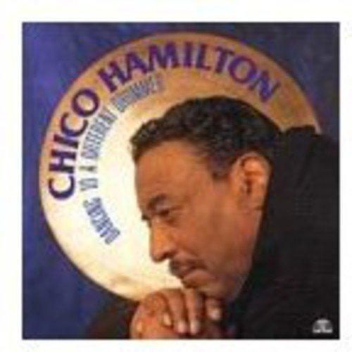 Chico Hamilton Dancing To A Different Drummer