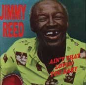 jimmy-reed-aint-that-lovin-you-baby