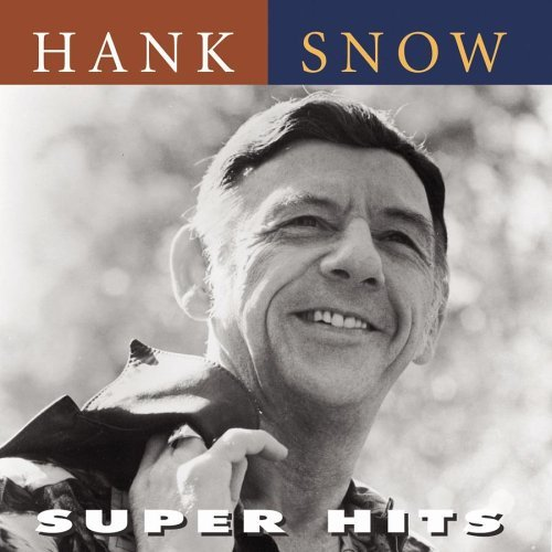Hank Snow Super Hits Super Hits