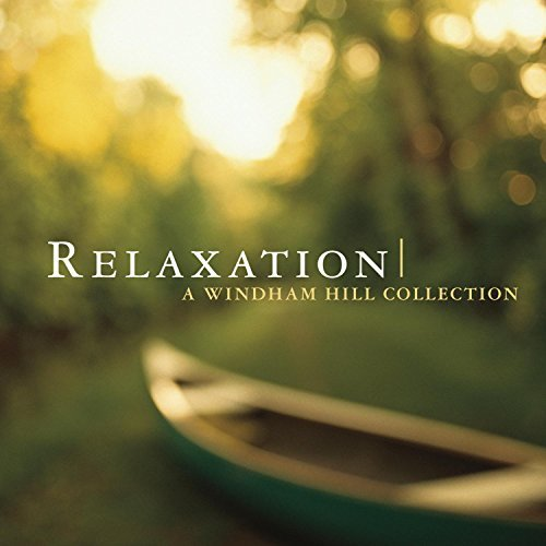 Windham Hill Relaxation Windham Hill Relaxation Yanni Aaberg Lynne