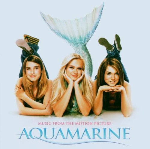Aquamarine Soundtrack Moore Cleary Body Rockers
