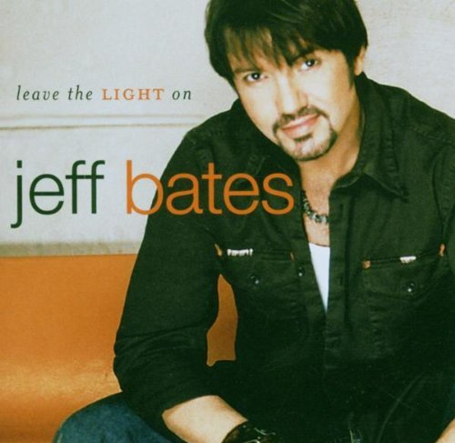 Jeff Bates Leave The Light On