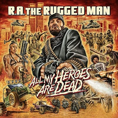 R.A. Rugged Man/All My Heroes Are Dead