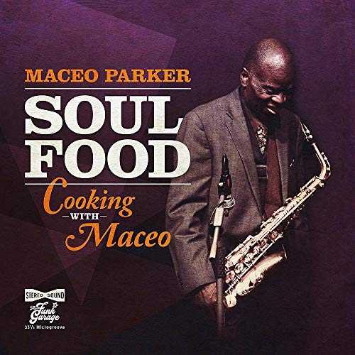 Maceo Parker Soul Food Cooking With Maceo