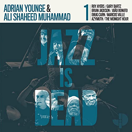 Adrian / Ali Shaheed Mu Younge/Jazz Is Dead@Amped Non Exclusive