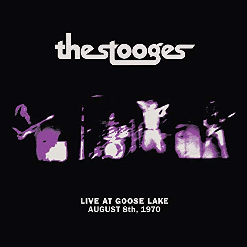 The Stooges Live At Goose Lake August 8th 1970