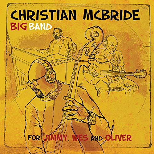 Christian Mcbride Big Band For Jimmy Wes & Oliver