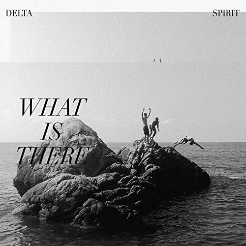 delta-spirit-what-is-there