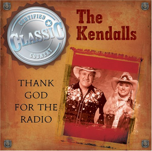 Kendalls Thank God For Radio Certified Classic Country
