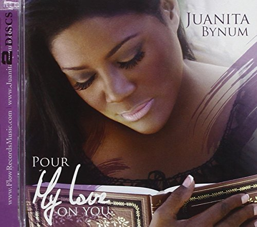 Juanita Bynum Pour My Love On You