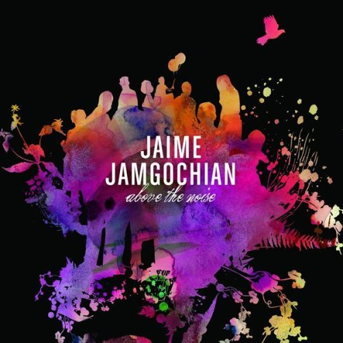 jamie-jamgochian-above-the-noise-import-gbr