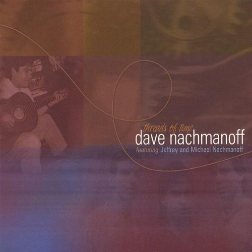 Dave Nachmanoff Threads Of Time
