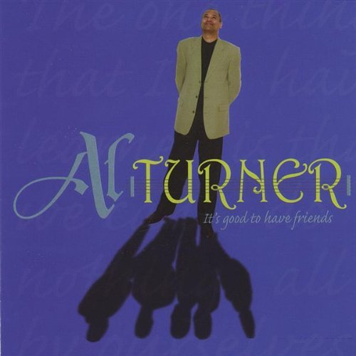 al-turner-its-good-to-have-friends