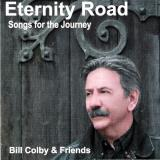 Bill Colby Eternity Road Songs For The Journey Local