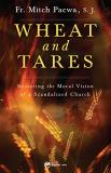Fr Mitch Mitch Wheat And Tares Restoring The Moral Vision Of A Scandalized Churc