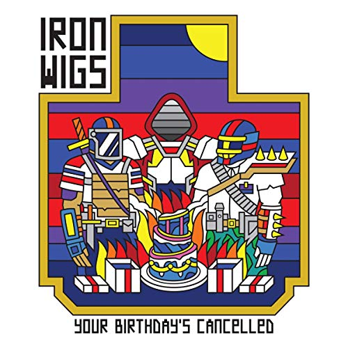 Iron Wigs Your Birthday's Cancelled