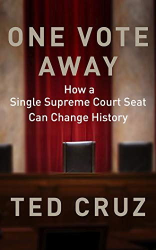 ted-cruz-one-vote-away-how-a-single-supreme-court-seat-can-change-histor