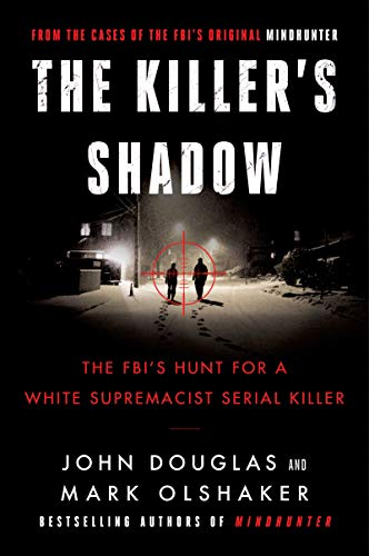 john-e-douglas-the-killers-shadow-the-fbis-hunt-for-a-white-supremacist-serial-kil