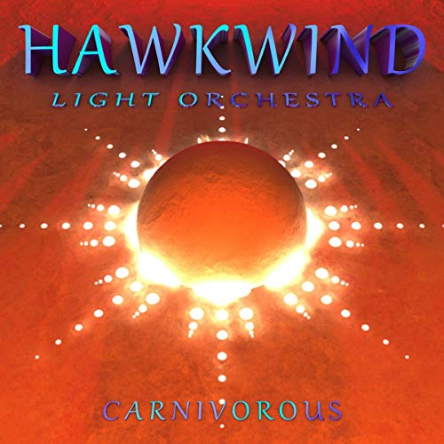 Hawkwind Light Orchestra Carnivorous