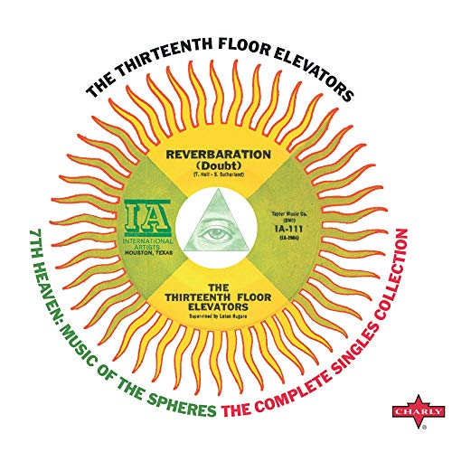 The 13th Floor Elevators 7th Heaven Music Of The Spheres The Complete Singles Collection