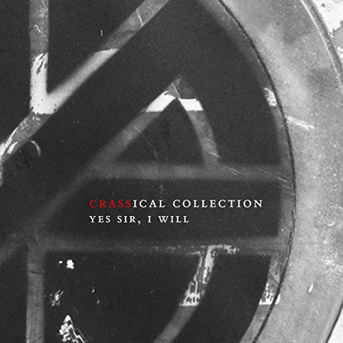 Crass Yes Sir I Will (crassical Collection) 2 CD
