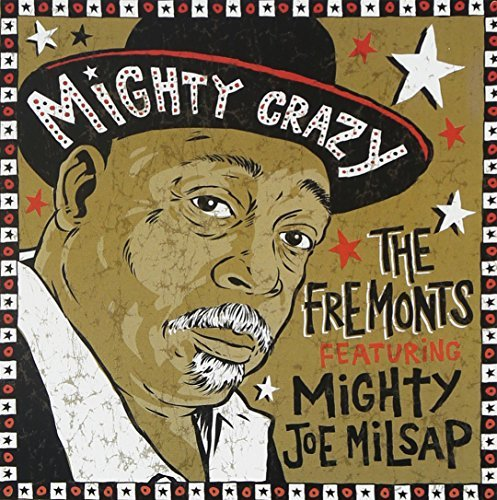 Fremonts Mighty Crazy