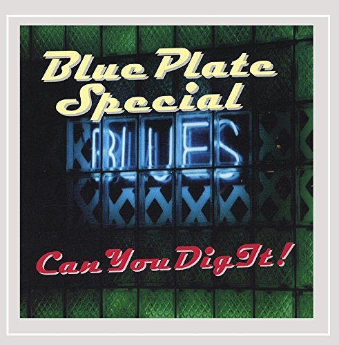 Blue Plate Special Can You Dig It!