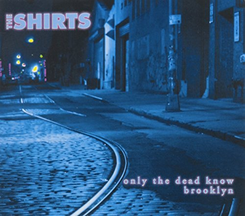 Shirts Only The Dead Know Brooklyn