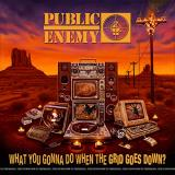 Public Enemy What You Gonna Do When The Grid Goes Down?