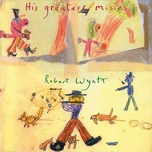 robert-wyatt-his-greatest-misses-w-download-card