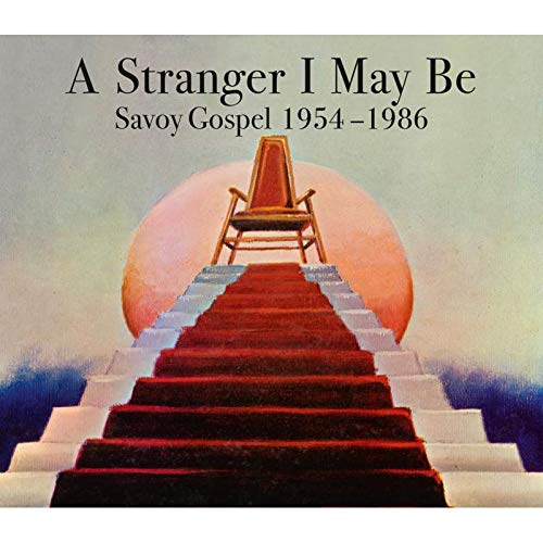 a-stranger-i-may-be-savoy-gospel-1954-1986-3cd