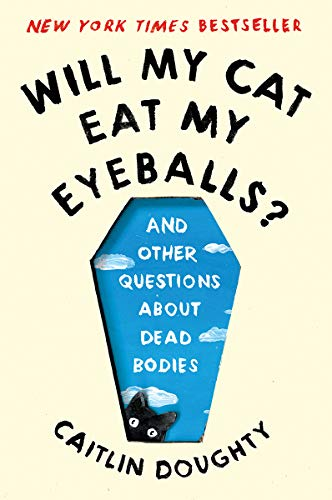 caitlin-doughty-will-my-cat-eat-my-eyeballs-and-other-questions-about-dead-bodies