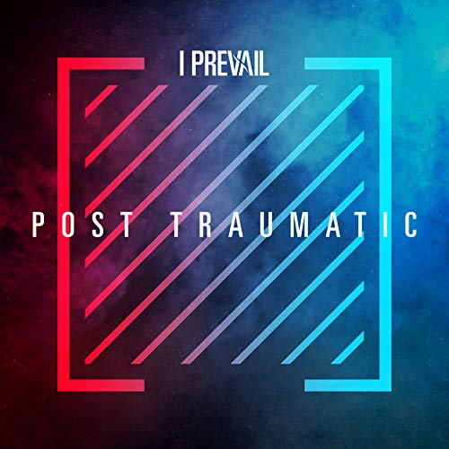 I Prevail Post Traumatic