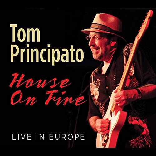 Tom Principato House On Fire Live In Europe